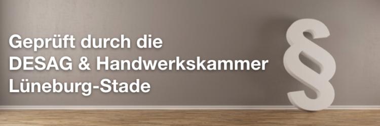 geprüft durch DESAG und der Handwerkskammer Braunschweig-Lüneburg-Stade
